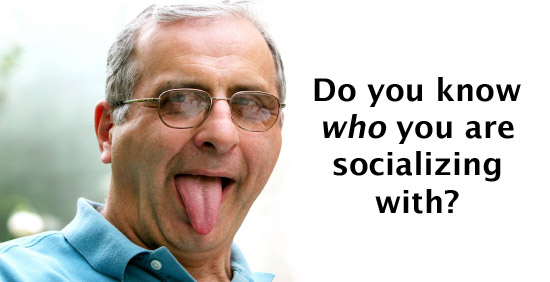 Do you know who you are socializing with?